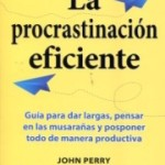 Cómo procrastinar y no morir en el intento