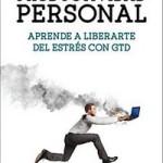 Aprende a liberarte del estrés con GTD según José Miguel Bolívar